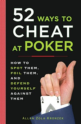 52 Ways to Cheat at Poker By Kronzek, Allan Zola/ Dunn, Tony (ILT)