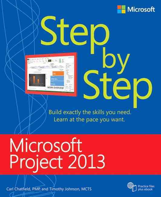 Microsoft Project 2013 Step by Step By Chatfield, Carl/ Johnson, Timothy